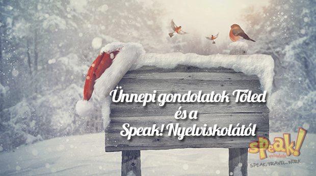 Karácsonyi pillanatok és ünnepi gondolatok Tőled és a Speak! angol nyelviskola csapatától