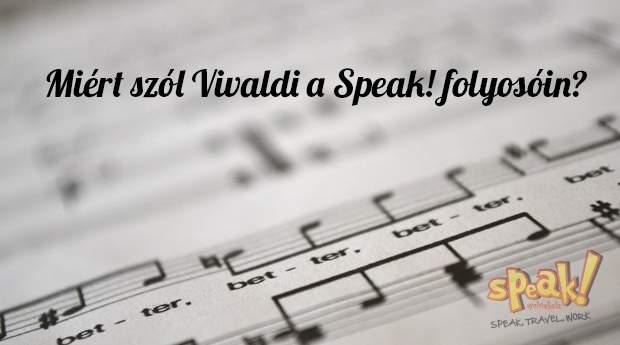Miért szól Vivaldi a Speak! angol nyelviskola folyosóin? És miért nem hallja mégsem senki?