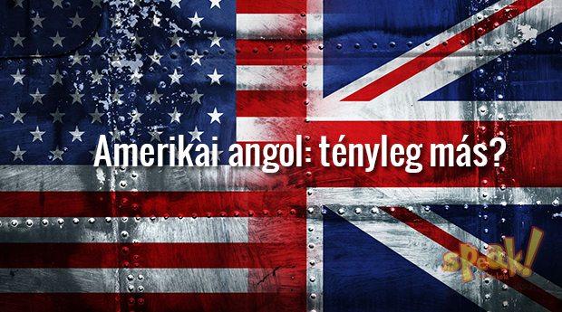 English Fun Facts – Amerikai angol: tényleg más? – Speak! angol nyelviskola