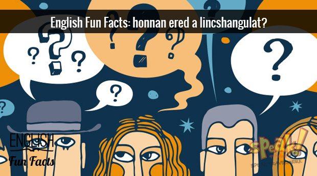 English Fun Facts: Halhatatlanságra ítélve (2. rész), avagy a lincshangulat a tetőfokára hág