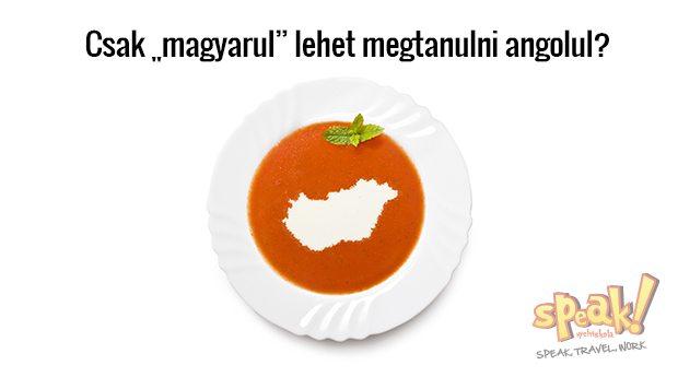 """Csak """"magyarul"""" lehet megtanulni angolul?"""