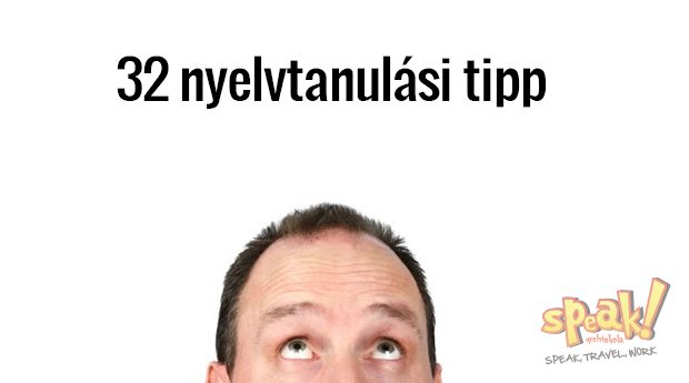 32 nyelvtanulási tipp