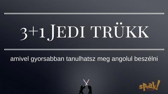 3+1 Jedi trükk, amivel gyorsabban tanulhatsz meg angolul beszélni