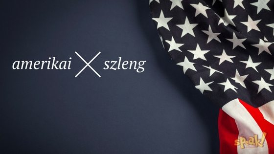 7 amerikai szleng, ami szembejöhet miközben sorozatot nézel