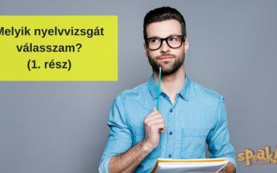 """""""Nyelvvizsgáni szeretnék. Melyiket válasszam?"""" – A kétnyelvű nyelvvizsga (1. rész)"""