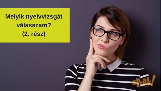 """""""Nyelvvizsgáni szeretnék. Melyiket válasszam?"""" – Az egynyelvű nyelvvizsga (2. rész)"""