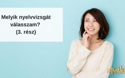 """""""Nyelvvizsgáni szeretnék. Melyiket válasszam?"""" – Nemzetközi nyelvvizsga (3. rész)"""