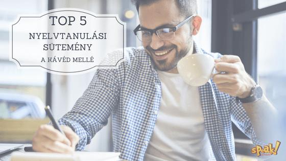 Top 5 nyelvtanulási sütemény a kávéd mellé