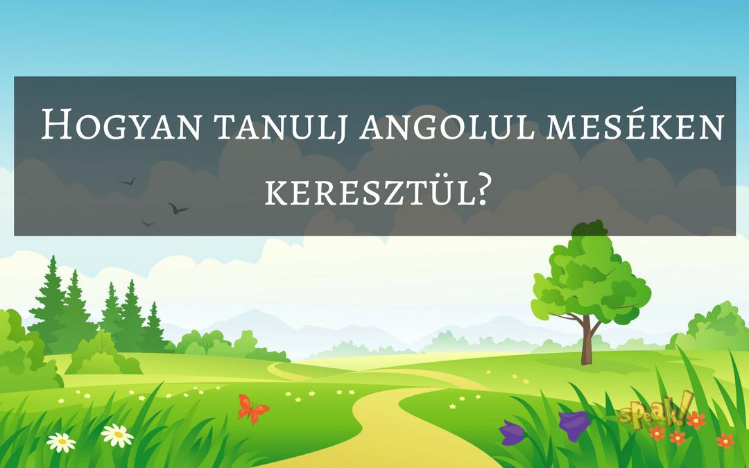 Hogyan tanulj angolul meséken keresztül?