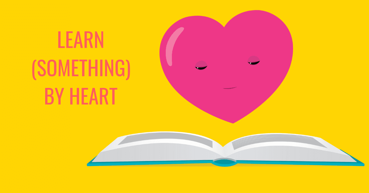 Learn (something) by heart