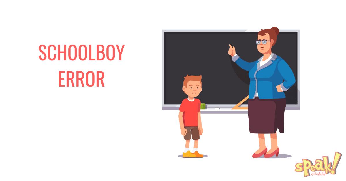 Schoolboy error