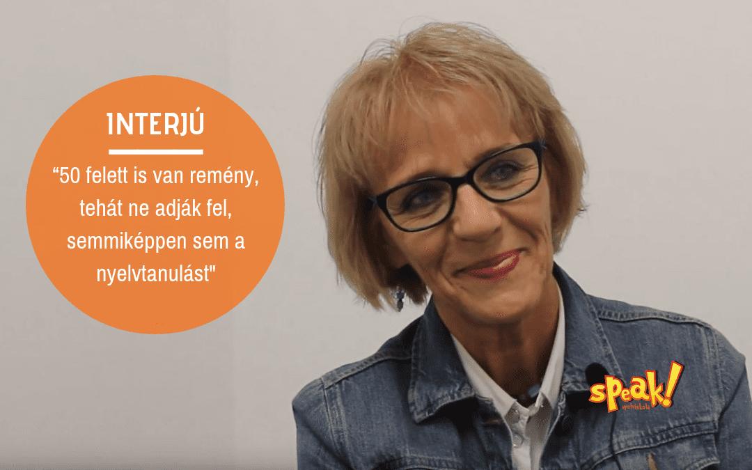 """[Interjú] """"50 felett is van remény, tehát ne adják fel semmiképpen sem a nyelvtanulást"""""""