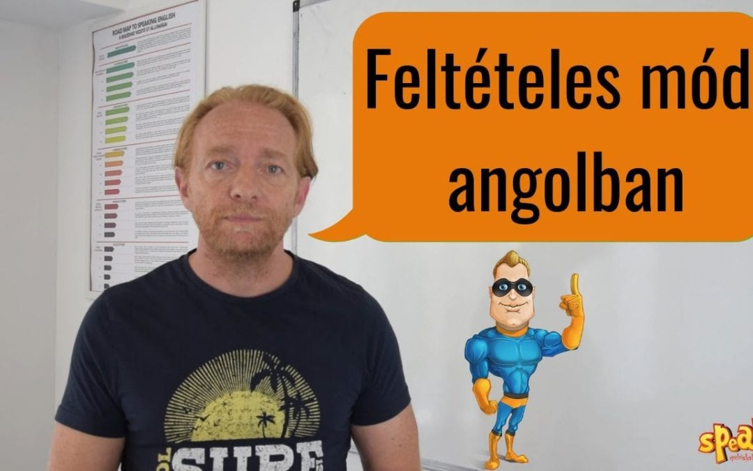Videós angol lecke: A feltételes mód