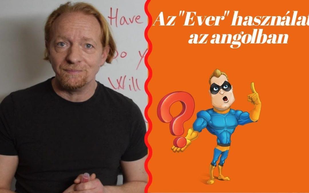 """Videó angol lecke:  az """"ever"""" szó helyes használata"""